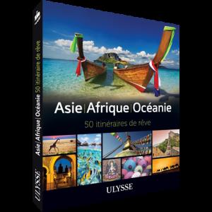 Asie, Afrique et Océanie - 50 Itinéraires de rêve